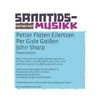 Petter Flaten Eilertsen / Per Gisle Galåen / John Sharp - Peppersymfoni